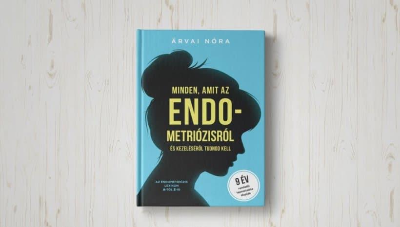 Minden, amit az endometriózisról és kezeléséről tudnod kell-  Az endometriózis nagykönyve
