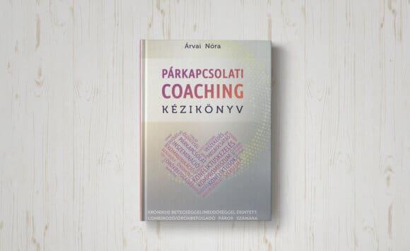 Párkapcsolati Coaching Kézikönyv Krónikus betegséggel/meddőséggel érintett és lombikozó/örükbefogadó párok számára
